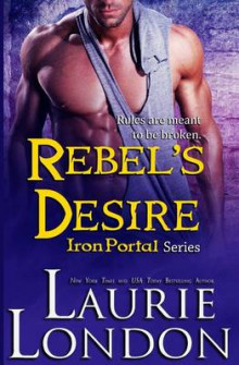 Rebel's Desire av Laurie London (Heftet)