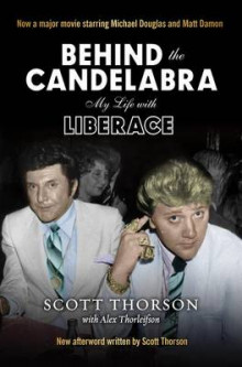 Behind the Candelabra av Scott Thorson og Alex Thorleifson (Heftet)