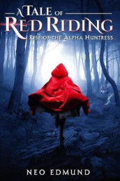 A Tale Of Red Riding (Year One) av Edmund Neo (Heftet)
