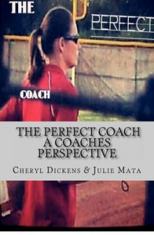 The Perfect Coach av Cheryl Dickens og Julie Mata (Heftet)