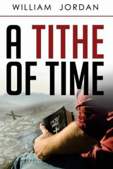 A Tithe of Time av William Jordan (Heftet)