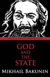 God and the State av Mikhail Bakunin (Heftet)