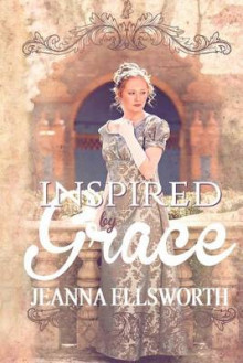 Inspired by Grace av Jeanna Ellsworth (Heftet)
