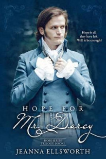 Hope For Mr. Darcy av Jeanna Ellsworth (Heftet)