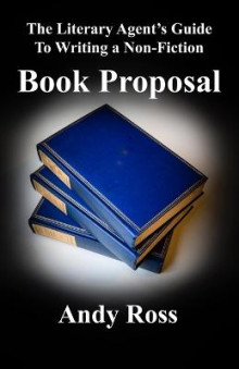The Literary Agent's Guide to Writing a Non-Fiction Book Proposal av Andy Ross (Heftet)