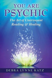 You are Psychic av Debra Lynne Katz (Heftet)