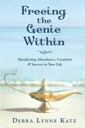Freeing the Genie Within av Debra Lynne Katz (Heftet)