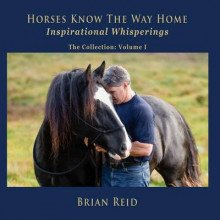 Horses Know the Way Home Inspirational Whisperings av Brian Reid (Heftet)