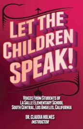 Let the Children Speak! Voices from Students of La Salle Elementary School Southcentral, Los Angeles, California av Price (Heftet)