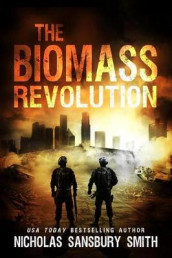 The Biomass Revolution av Nicholas Sansbury Smith (Heftet)