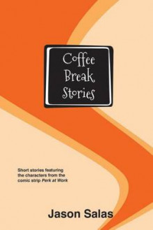 Coffee Break Stories av Jason Salas (Heftet)