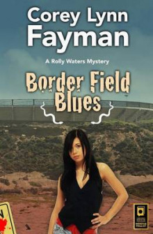Border Field Blues av Corey Lynn Fayman (Heftet)