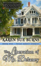 The Liberation of Mr. Delaney av Karen Sue Burns (Heftet)