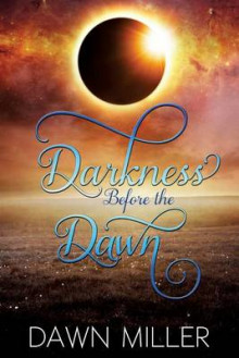 Darkness Before the Dawn av Dawn Miller (Heftet)
