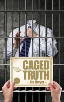 The Caged Truth av Jim Dwyer (Heftet)