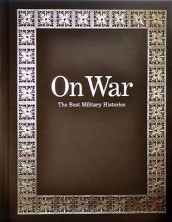 On War: Limited Edition av Rick Atkinson, Carlo D'Este, Sir Max Hastings, Professor James McPherson, Alain Millet, Tim O'Brien og Gerhard Weinberg (Innbundet)