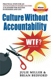 Culture Without Accountability - WTF? What's The Fix? av Brian Bedford og Julie Miller (Heftet)