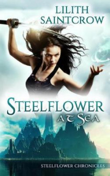Steelflower at Sea av Lilith Saintcrow (Heftet)