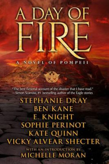 A Day of Fire av E Knight, Stephanie Dray og Ben Kane (Heftet)