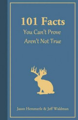 Omslag - 101 Facts You Can't Prove Aren't Not True