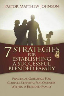 7 Strategies for Establishing a Successful Blended Family av Matthew Johnson (Heftet)