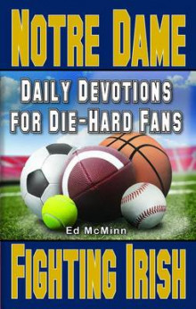 Daily Devotions for Die-Hard Fans Notre Dame Fighting Irish av Ed McMinn (Heftet)