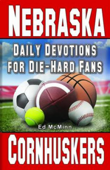 Daily Devotions for Die-Hard Fans Nebraska Cornhuskers av Ed McMinn (Heftet)