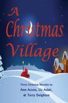 A Christmas Village av Terry Deighton, Ann Acton og Liz Adair (Heftet)