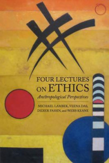 Four Lectures on Ethics - Anthropological Perspectives av Michael Lambek, Veena Das, Didier Fassin og Webb Keane (Heftet)