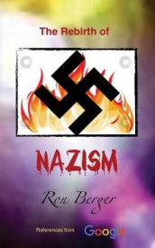 The Rebirth of Nazism av Ron Berger (Heftet)