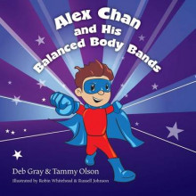 Alex Chan and His Balanced Body Bands av Tammy Olson og Debra Gray (Heftet)
