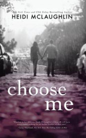 Choose Me av Heidi McLaughlin (Heftet)