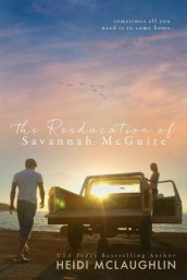 The Reeducation of Savannah McGuire av Heidi McLaughlin (Heftet)