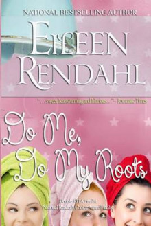 Do Me, Do My Roots av Eileen Rendahl (Heftet)