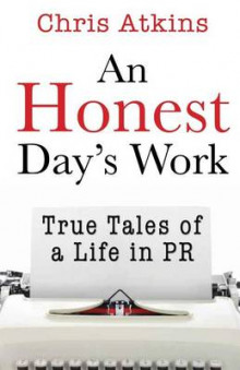An Honest Day's Work av Chris Atkins (Heftet)
