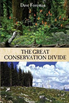 The Great Conservation Divide av Dave Foreman (Heftet)