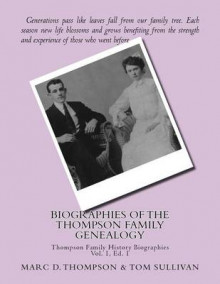 Narrative Biographies of the Thompson Family Genealogy Including Thompson, Hense av MR Marc D Thompson og Tom Sullivan (Heftet)