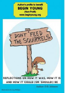 Don't Feed the Squirrels av D B Johnson (Innbundet)