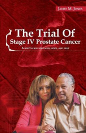 The Trial Of Stage IV Prostate Cancer av Janet M Jones (Heftet)