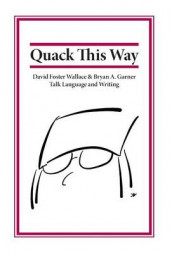 Quack This Way av Bryan Garner og David Foster Wallace (Innbundet)