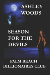 Season For The Devils-Palm Beach Billionaires Club av Ashley Woods (Heftet)