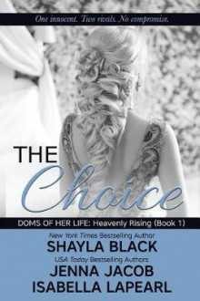 The Choice av Shayla Black, Jenna Jacob og Isabella Lapearl (Heftet)