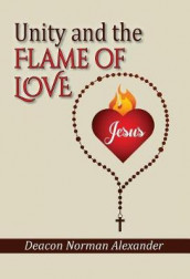 Unity and the Flame of Love av Deacon Norman Alexander (Innbundet)