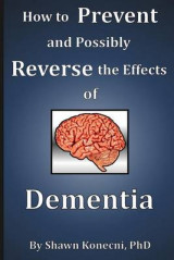 Omslag - How to Prevent and Possibly Reverse the Effects of Dementia