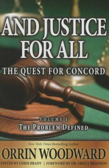 And Justice for All: The Quest for Concord, Volume 1 av Orrin Woodward (Innbundet)