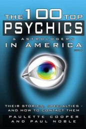 The 100 Top Psychics and Astrologers in America 2014 av Paulette Cooper og Paul Noble (Heftet)