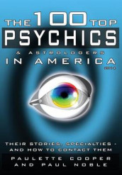The 100 Top Psychics and Astrologers in America 2014 av Paulette Cooper og Paul Noble (Innbundet)