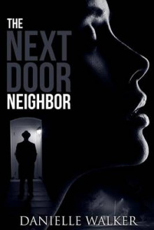 The Next Door Neighbor av Danielle Walker (Heftet)