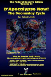 D'Apocalypse Now!---The Doomsday Cycle av Dr Robert L Kelly (Heftet)