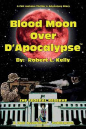 Blood Moon Over D'Apocalypse av Dr Robert L Kelly (Heftet)